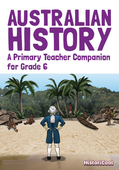 Australian History: A Primary Teacher Companion for Grade 6 (EBOOK)