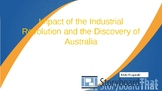 Australian History - Impact of the Industrial Revolution and discovery of Austra