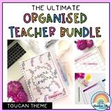 Australian Organised Teacher BUNDLE (Toucan theme)