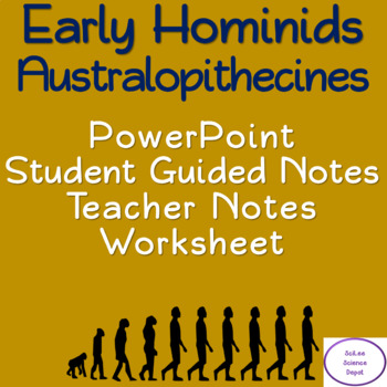 Australopithecines: PowerPoint, illistraited Stuided Guided Notes, Worksheet