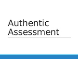 Authentic Assessments PD Presentation