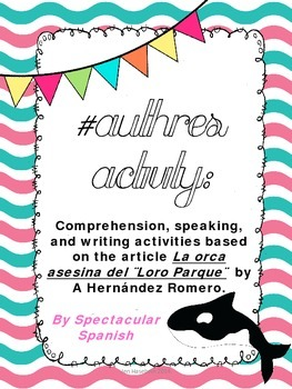 Spanish Reading Unit: Authentic Article + Activities