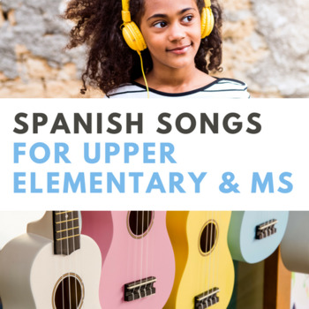 Authentic Spanish Songs: Activity Pack for Upper Elementary & Middle School
