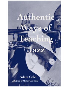 Authentic Ways of Teaching Jazz