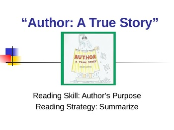 Author: A True Story - CA Treasures - Author's Purpose & Summarizing