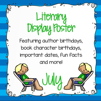 Author Birthdays, Literary Events and Special Days Display Poster - July