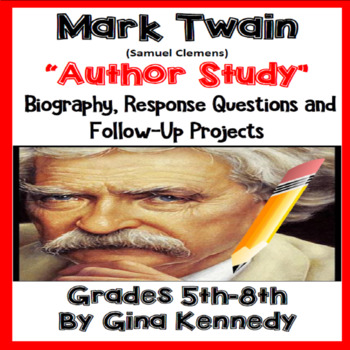 Mark Twain Author Study, Biography, Reading Response Activities and Projects