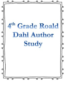 Author Study Bundle- Roald Dahl (Differentiated for reading level)