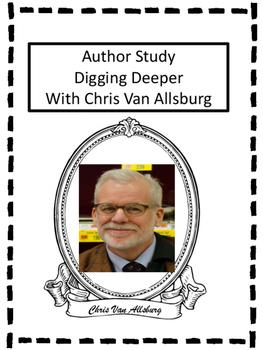 Author Study Chris Van Allsburg Close Reading Mentor Text Digging Deeper