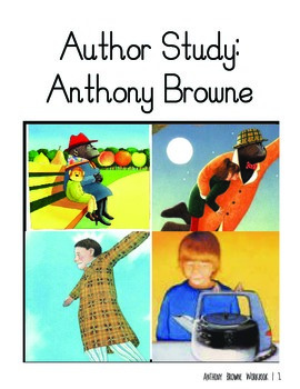 Author Study on Picture Books: Anthony Browne - 14 books (43 Worksheets)