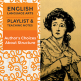 Author's Choices About Structure - Playlist and Teaching Notes