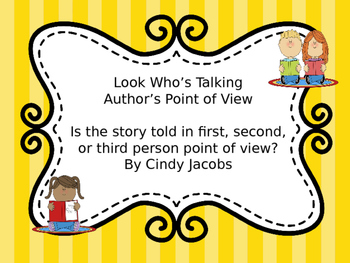 Power Point Author's Point of View First, Second, or Third Person Point of View