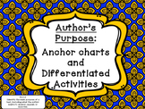 Author's  Purpose Anchor charts and Differentiated Activities