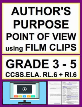 Author's Purpose & Point of View using VIDEO: NO PREP Lesson: RL.6 & RI.6