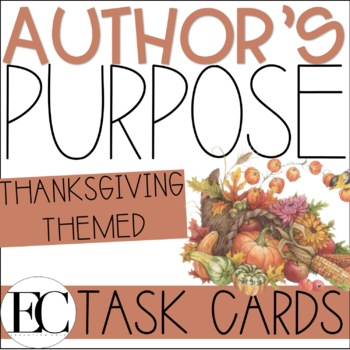 Author's Purpose Task Cards THANKSGIVING EDITION!