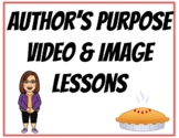 Author's Purpose Video and Image Lesson with Classroom Displays
