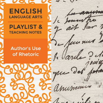 Author's Use of Rhetoric - Playlist and Teaching Notes