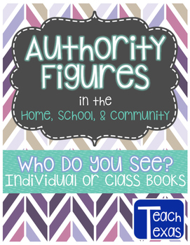 Authority Figures in the Home, School, & Community - Individual or Class Books