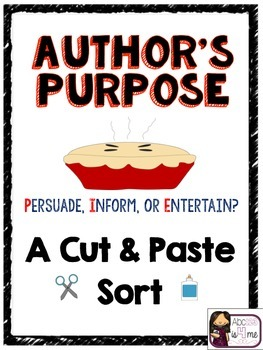 Author's Purpose (PIE) Cut and Paste Sort {Practice or Assessment}
