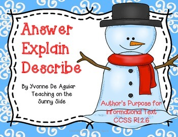 RI.2.6 Author's Purpose for Informational Text:  Answer, E