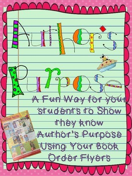 Author's Purpose: Use your book order form flyer to test/p