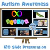 Autism Awareness 120 Slide Presentation