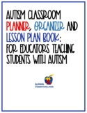 Autism Classroom Planner, Organizer and Lesson Plan Book: