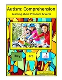 Autism: Comprehension Learning about Pronouns & Verbs