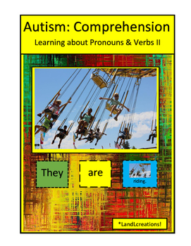 Autism: Comprehension Learning about Pronouns & Verbs II