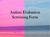 Autism Evaluation Screening Form (When Considering Special