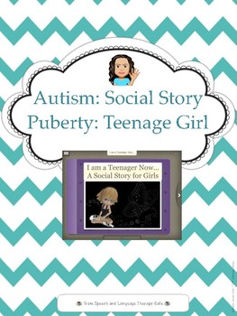 Autism: I am a Teenager Now-A social Story For Girls
