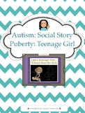 Autism Social Story: I am a Teenager Now-A social Story For Girls