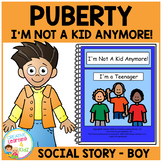 Social Story Puberty Boy I'm Not a Kid Anymore, I'm a Teenager! Book Autism