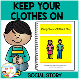 Social Story Keep Your Clothes On Autism