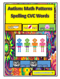 Autism: Math Patterns & Phonics (Spelling CVC Words)