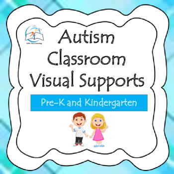 Autism - Pre-K - Kindergarten Classroom Visual Supports (special ed)