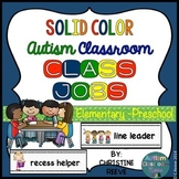 Autism PreK-Elementary Classroom Jobs*Solid Colors* (speci