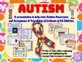 Autism Presentation (ASD) - Special Ed (Awareness, Accepta