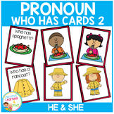 Pronoun Who Has Cards Set 2 He & She