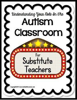 Autism SUBSTITUTE GUIDE –Understanding Your Role in the Au