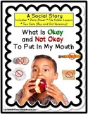 Social Story: Okay/Not Okay To Put In Mouth (Data/File Folder/Worksheets) Autism