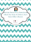 Autism: Social Story: Sometimes I rock my body at school