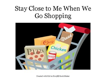 Autism Social Story: Stay Close to Me When We Go Shopping