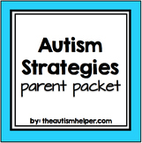Autism Strategies {PARENT PACKET}