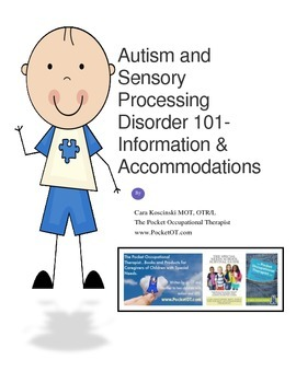 Autism and Sensory Processing Disorder-Information and Accommodations