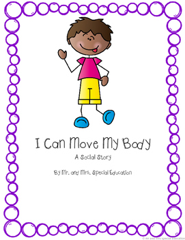 Autism and Special Education Social Story: I Can Move My Body