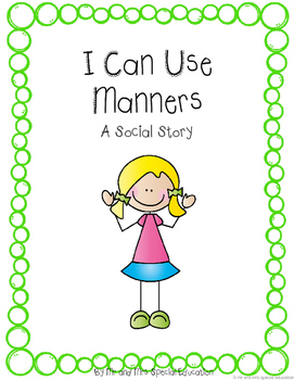 Autism and Special Education Social Story: I Can Use Manners