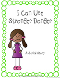 Autism and Special Education Social Story: I Can Use Stranger Danger