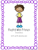 Autism and Special Education Social Story: Playing With Friends