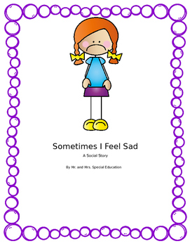 Autism and Special Education Social Story: Sometimes I Feel Sad